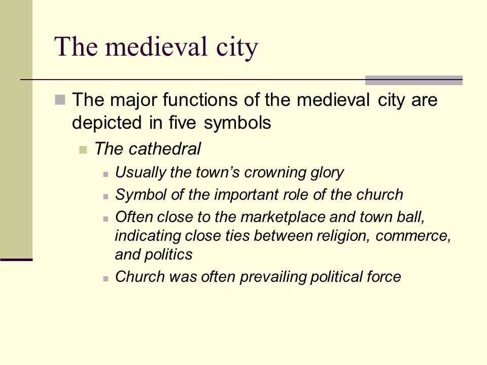 The medieval city The major functions of the medieval city are depicted in five symbols. The cathedral.