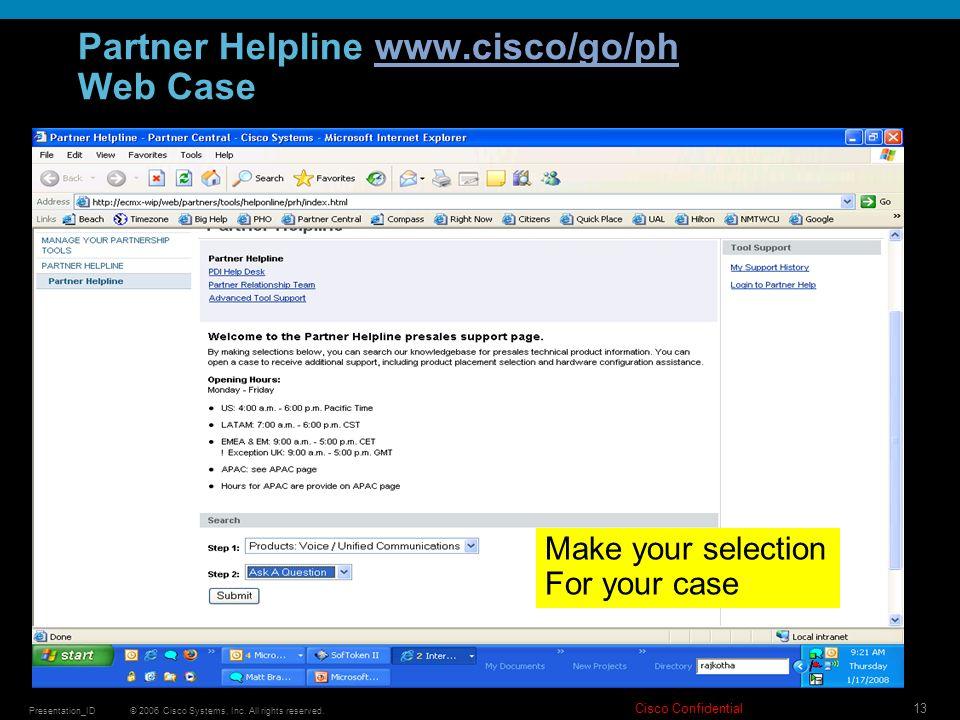 Partner Helpline www.cisco/go/ph Web Case