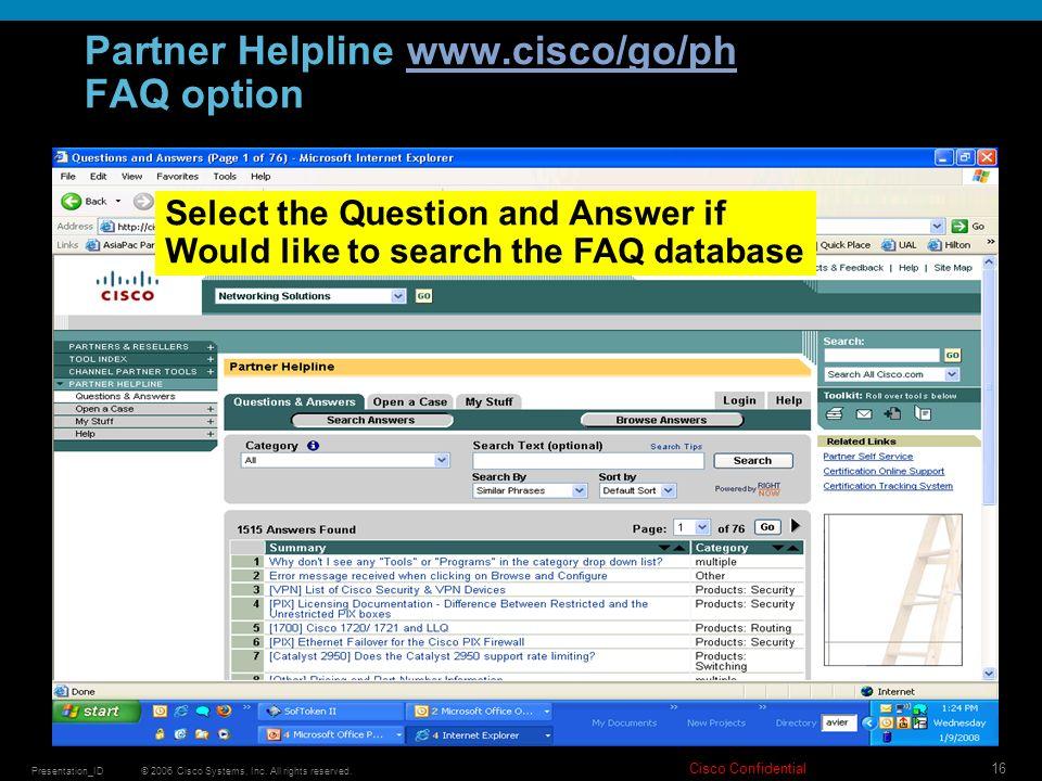 Partner Helpline www.cisco/go/ph FAQ option