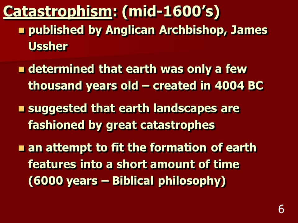 Catastrophism: (mid-1600's)