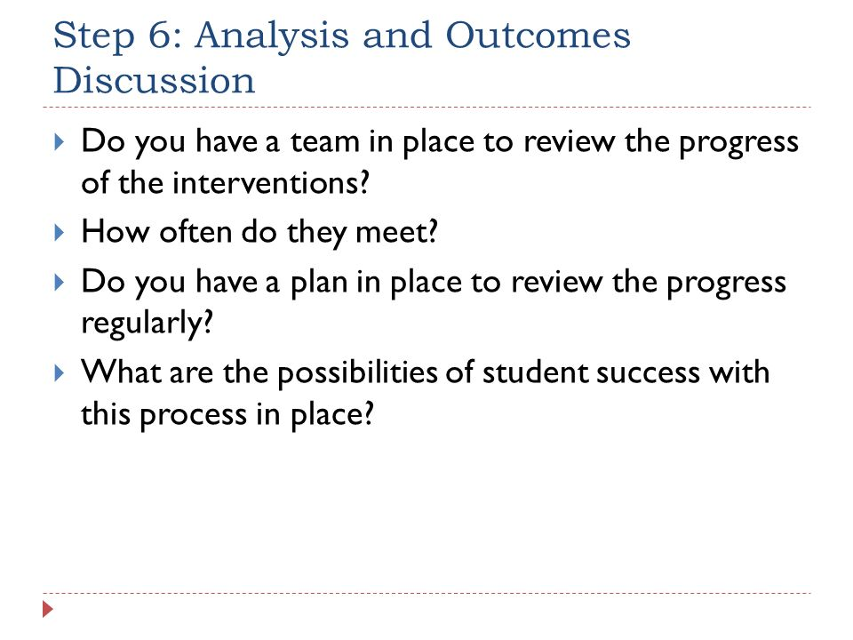 Step 6: Analysis and Outcomes Discussion