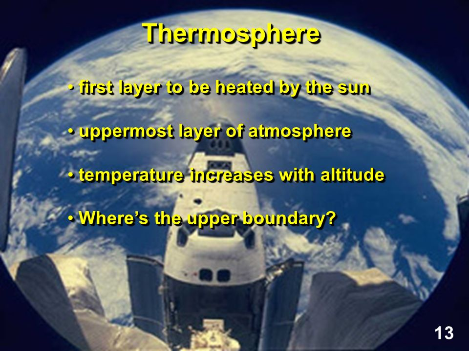 Thermosphere first layer to be heated by the sun