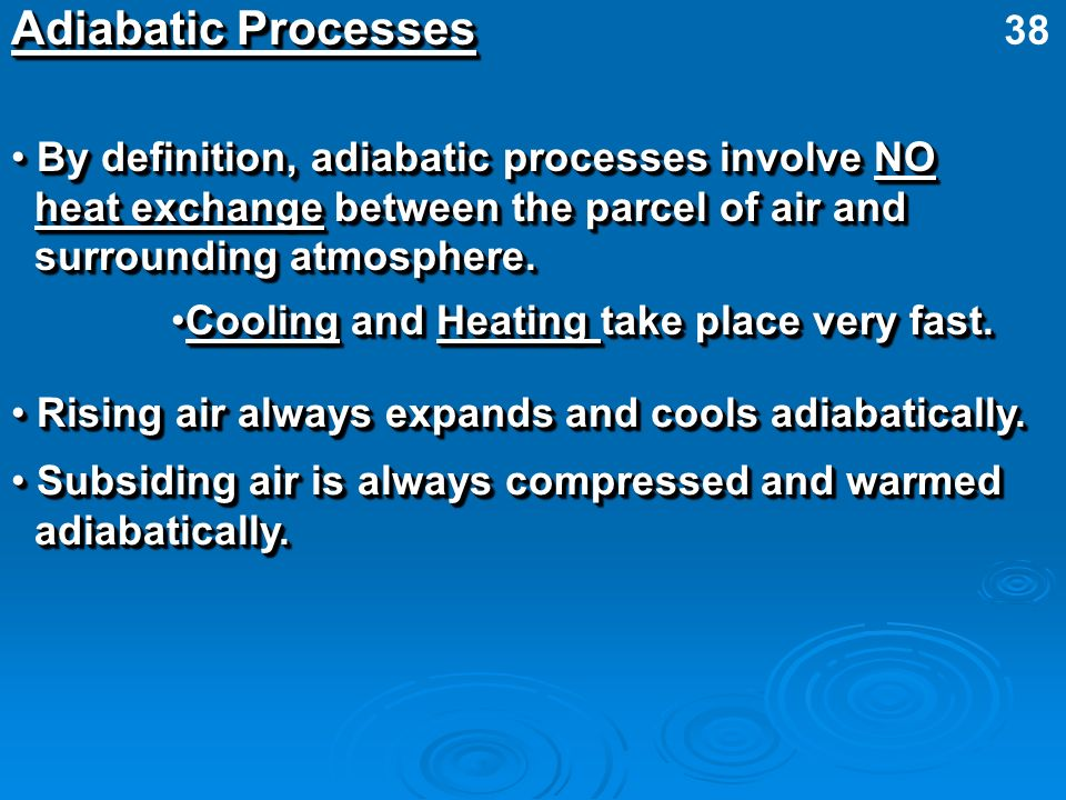 Adiabatic Processes 38 By definition, adiabatic processes involve NO