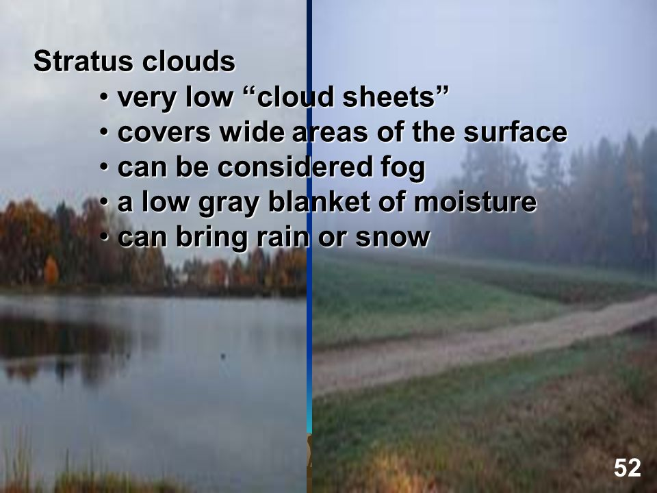 very low cloud sheets covers wide areas of the surface
