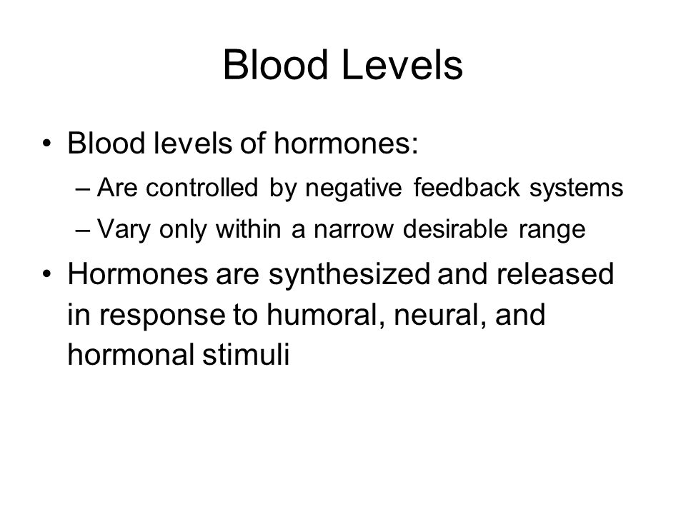 Blood Levels Blood levels of hormones: