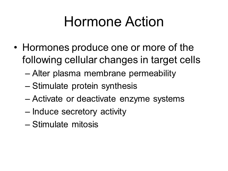 Hormone Action Hormones produce one or more of the following cellular changes in target cells. Alter plasma membrane permeability.