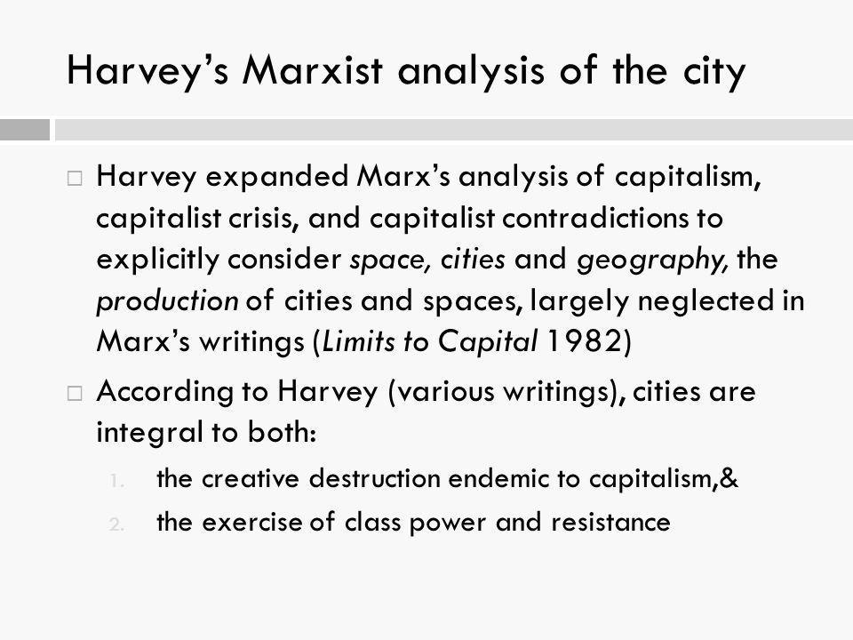 Harvey's Marxist analysis of the city