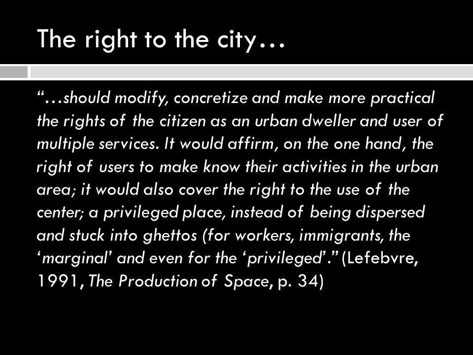 The right to the city…
