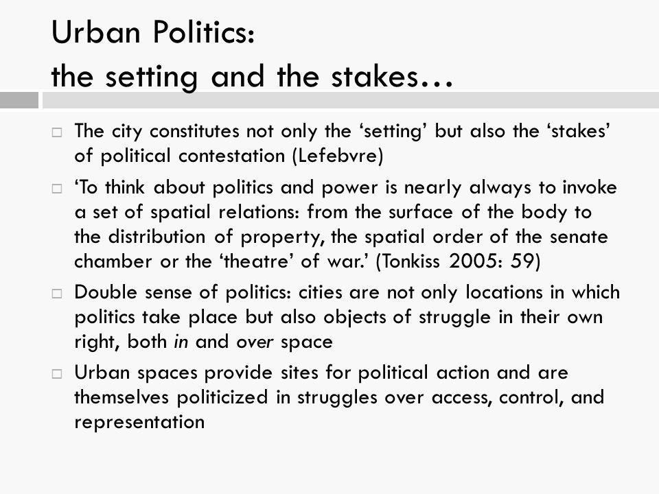 Urban Politics: the setting and the stakes…