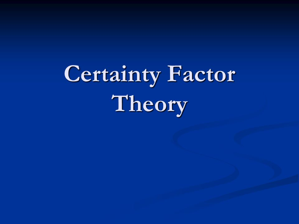 Certainty Factor Theory