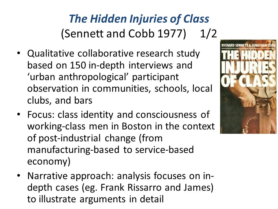 The Hidden Injuries of Class (Sennett and Cobb 1977) 1/2