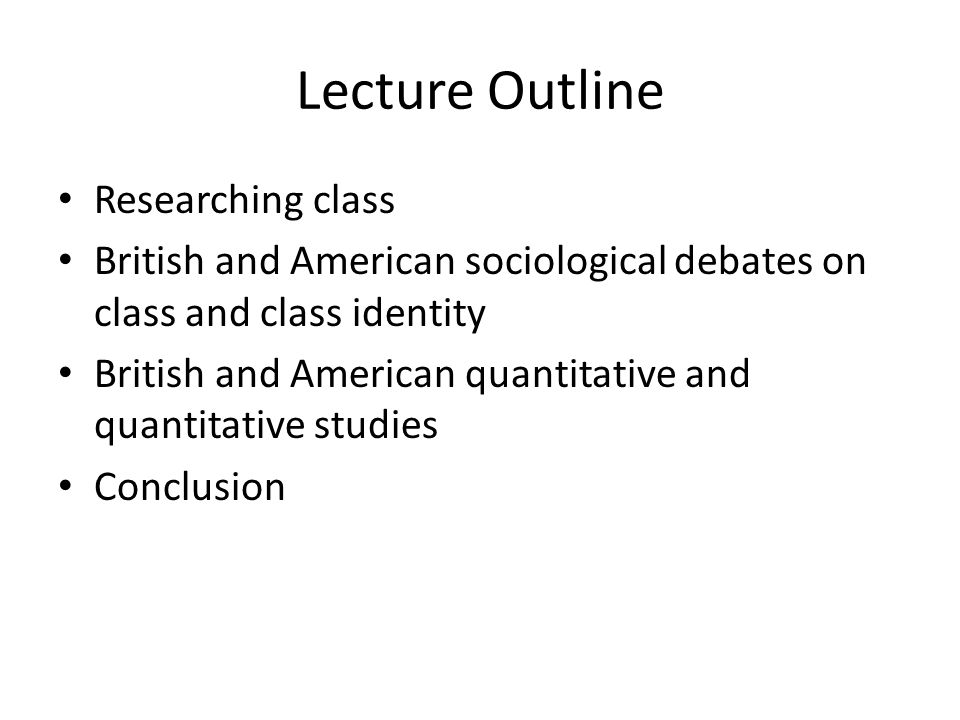 Lecture Outline Researching class