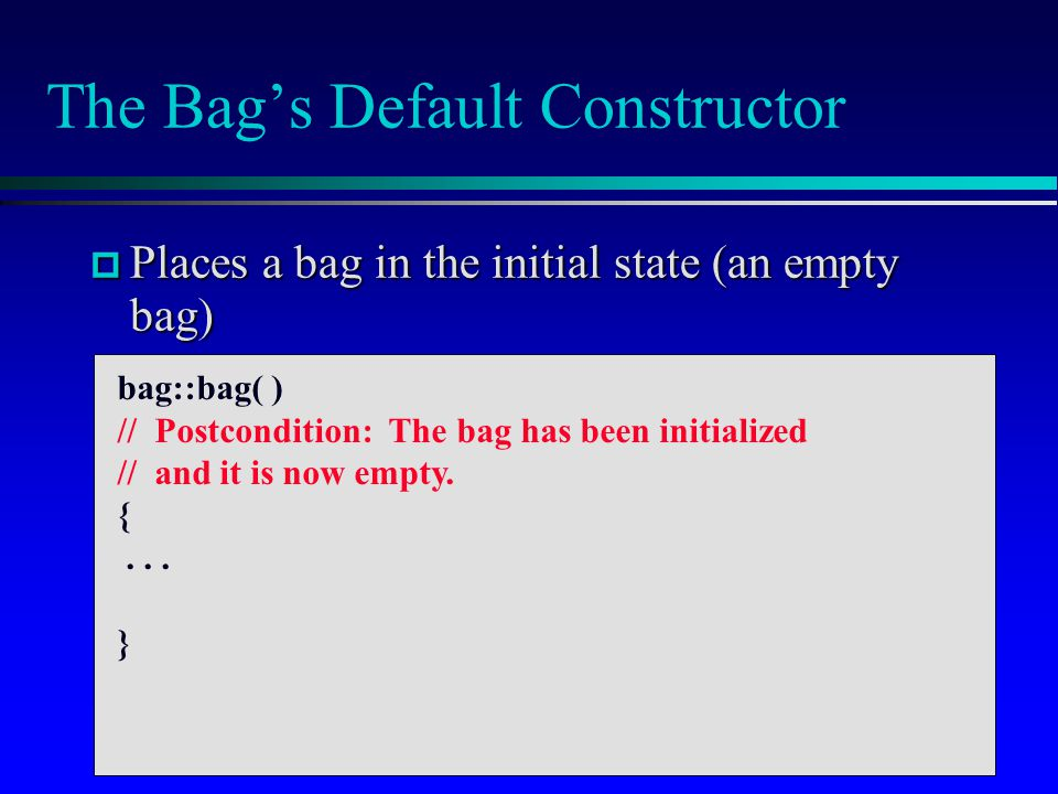 The Bag's Default Constructor