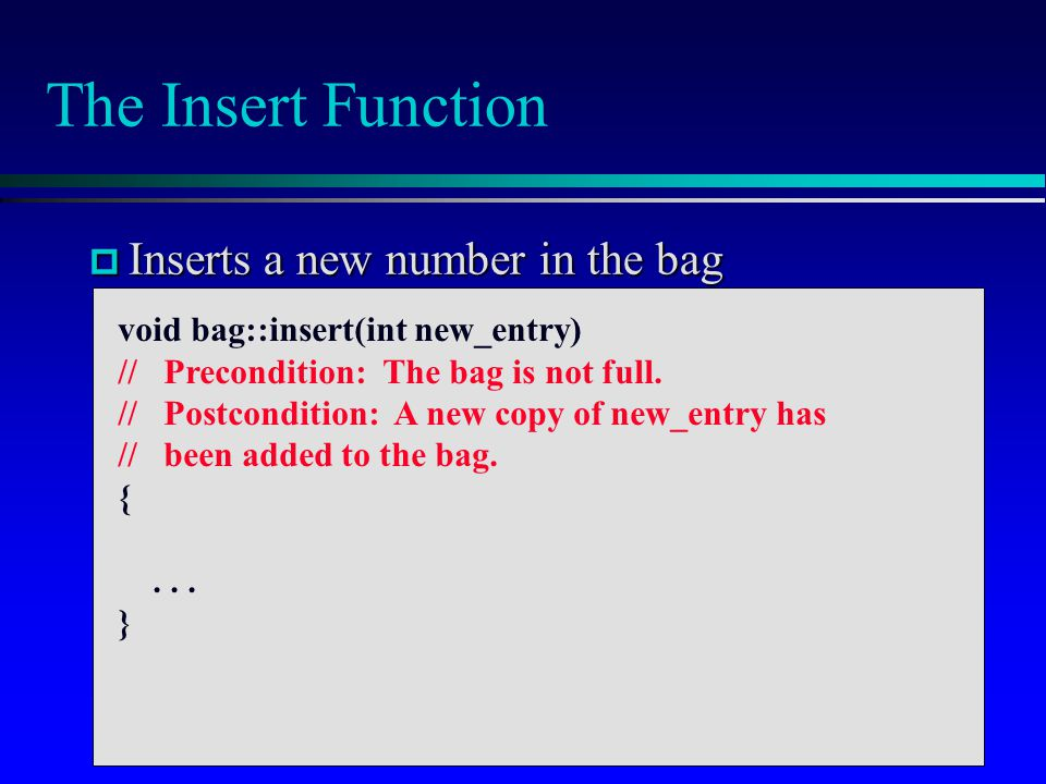 The Insert Function Inserts a new number in the bag