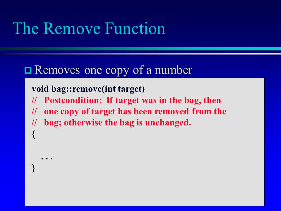 The Remove Function Removes one copy of a number