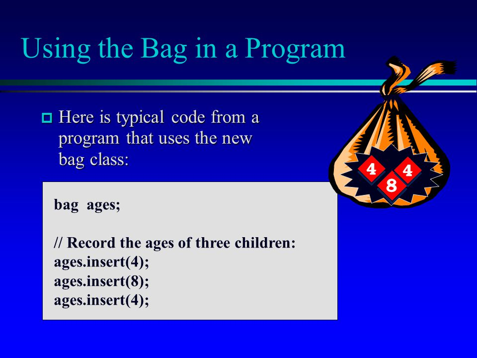 Using the Bag in a Program