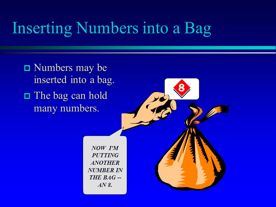 Inserting Numbers into a Bag