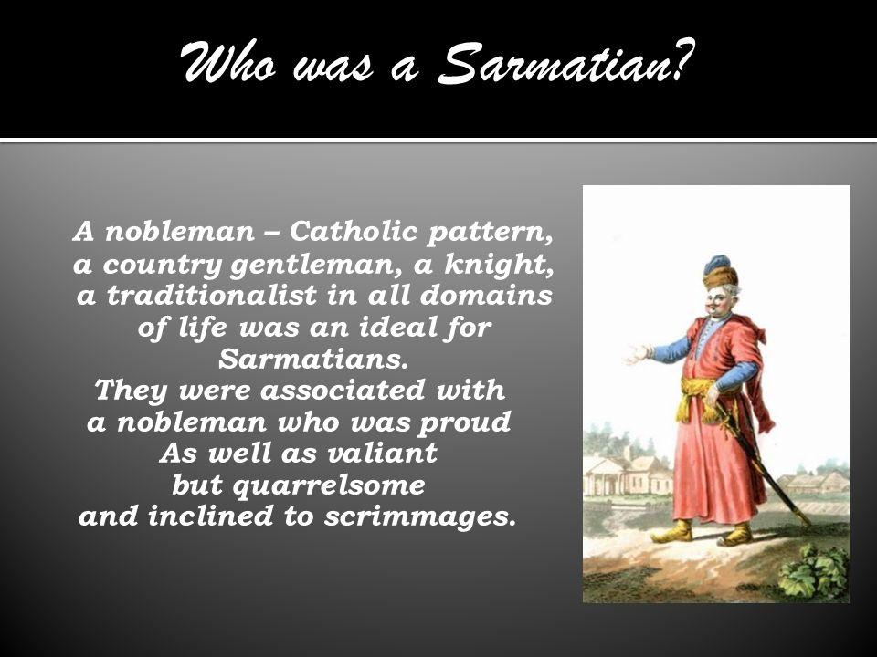 Who was a Sarmatian