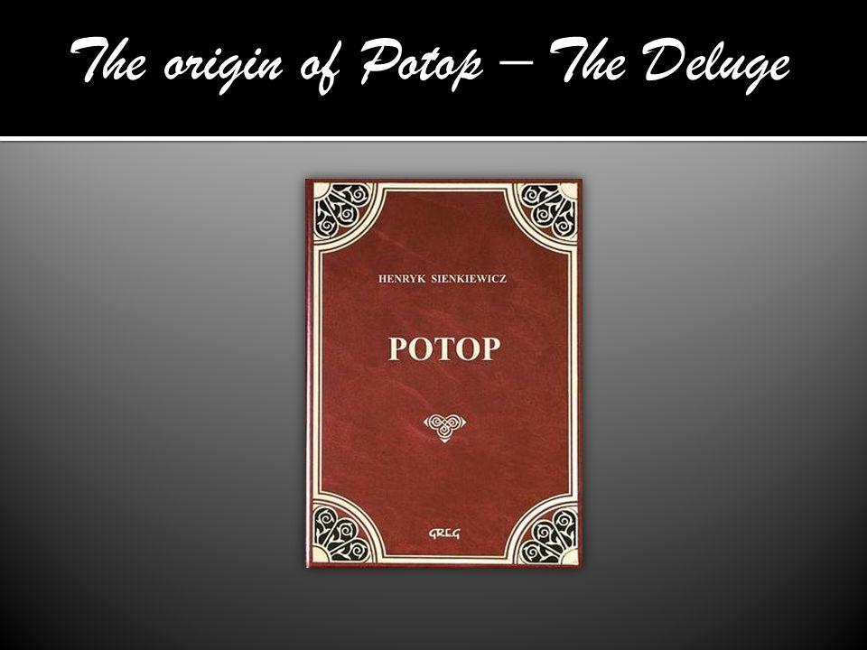The origin of Potop – The Deluge
