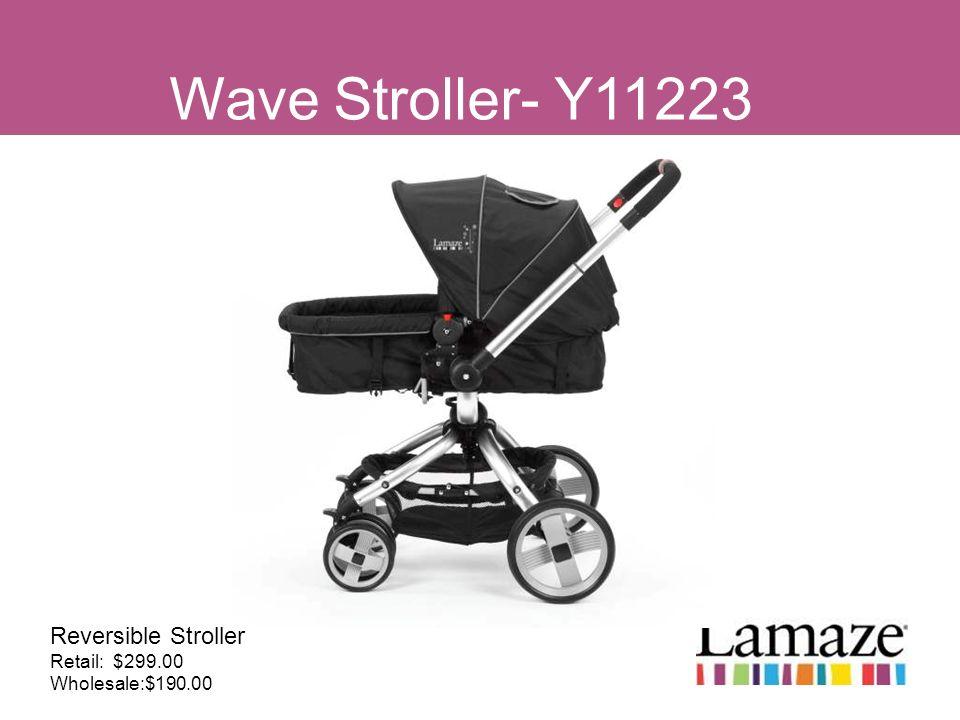 Wave Stroller- Y11223 Reversible Stroller Retail: $299.00