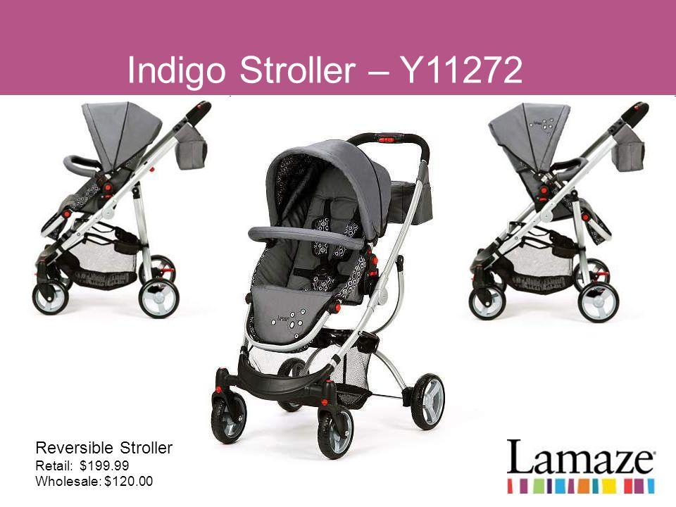 Indigo Stroller – Y11272 Reversible Stroller Retail: $199.99