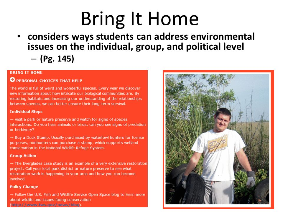 Bring It Home considers ways students can address environmental issues on the individual, group, and political level.