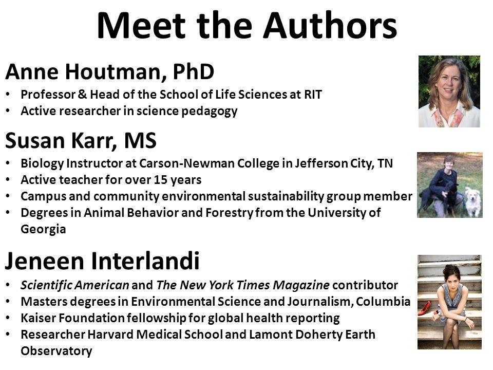 Meet the Authors Jeneen Interlandi Anne Houtman, PhD Susan Karr, MS