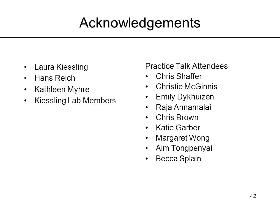 Acknowledgements Laura Kiessling Hans Reich Kathleen Myhre
