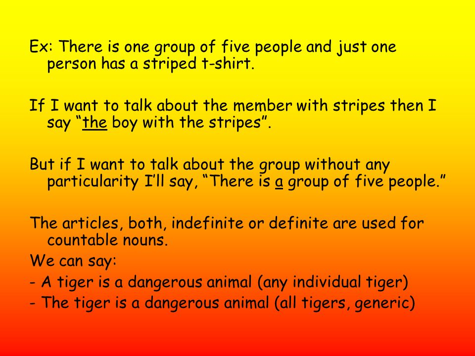 Ex: There is one group of five people and just one person has a striped t-shirt.
