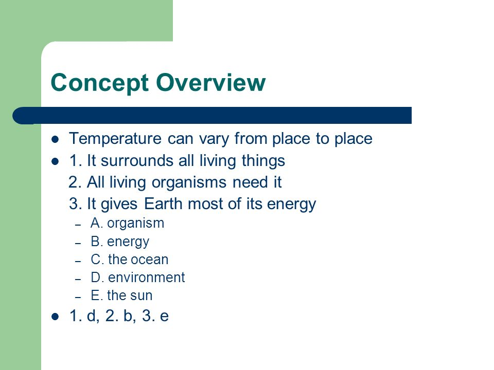 Concept Overview Temperature can vary from place to place