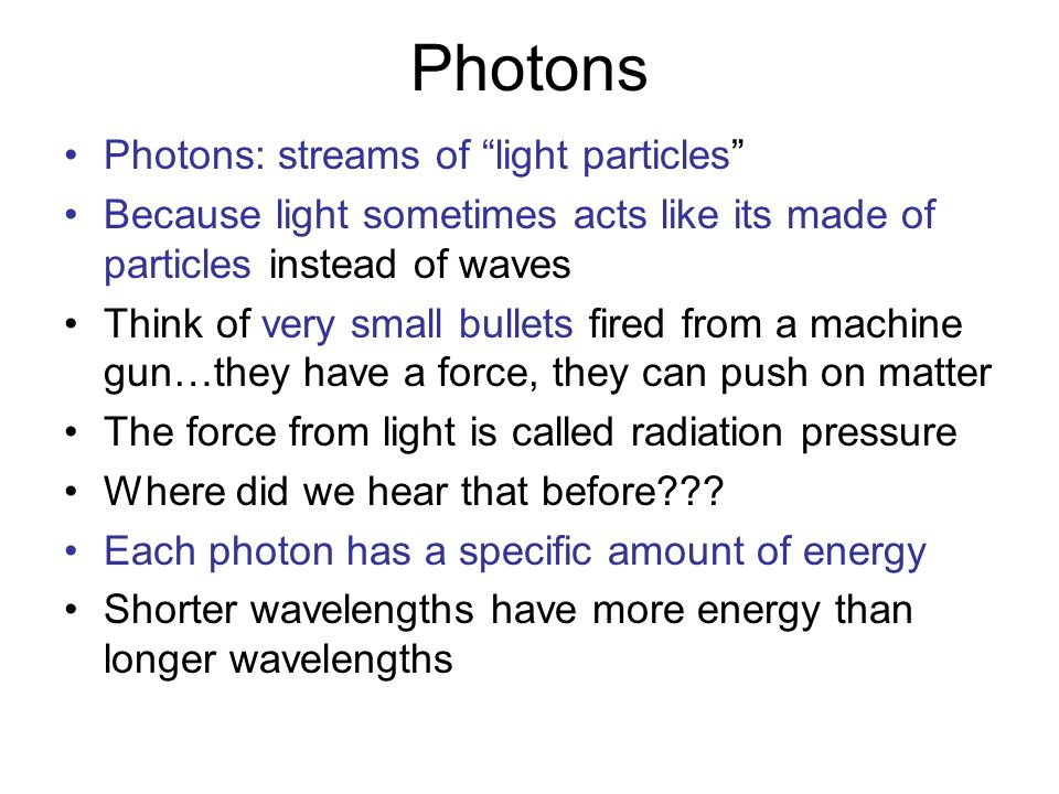 Photons Photons: streams of light particles