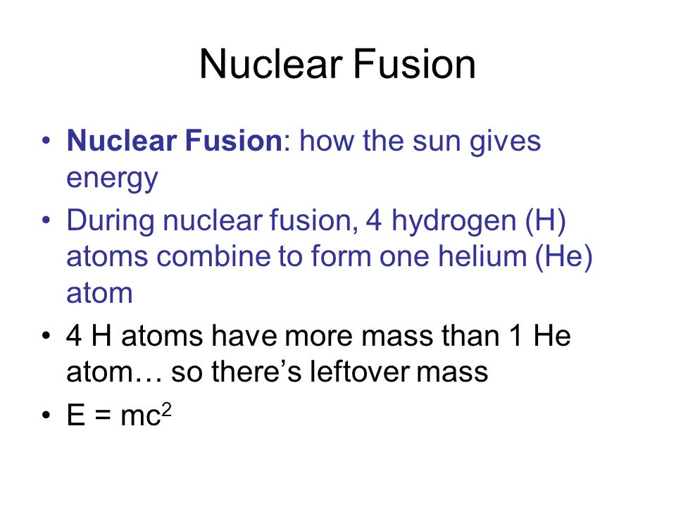 Nuclear Fusion Nuclear Fusion: how the sun gives energy