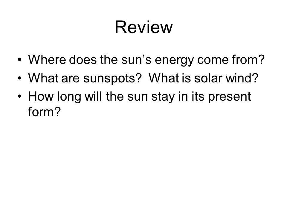 Review Where does the sun's energy come from