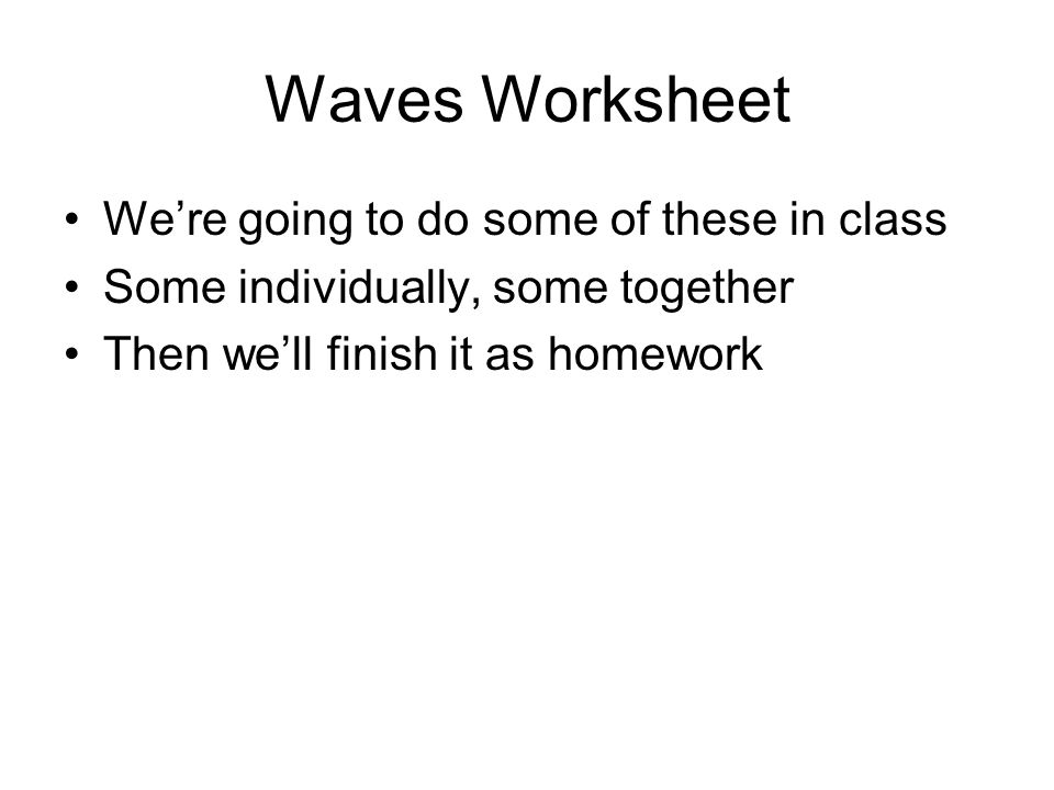 Waves Worksheet We're going to do some of these in class