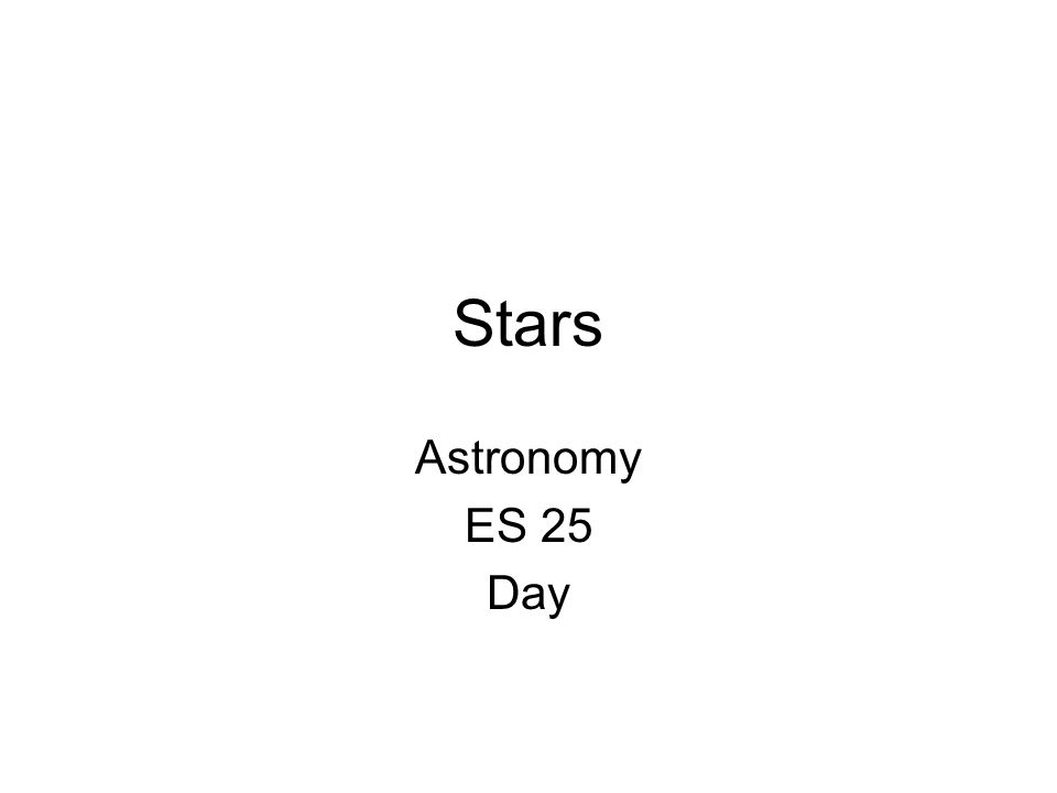 Stars Astronomy ES 25 Day