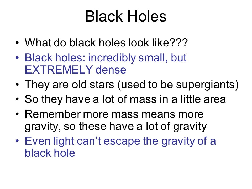 Black Holes What do black holes look like
