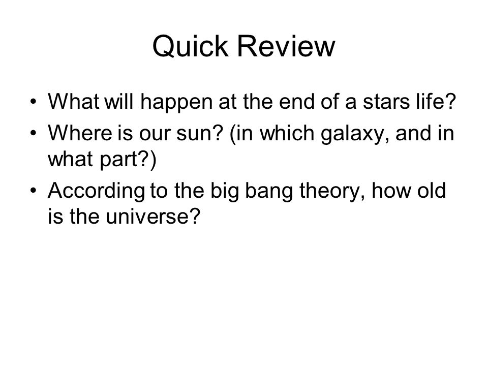 Quick Review What will happen at the end of a stars life