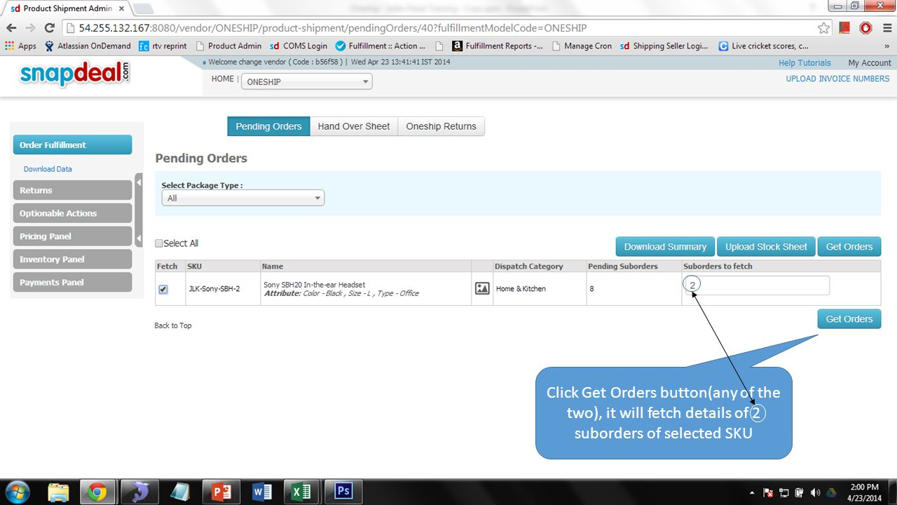 Click Get Orders button(any of the two), it will fetch details of 2 suborders of selected SKU