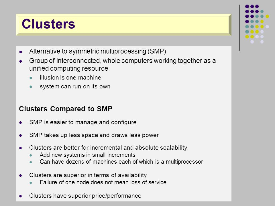 Clusters Clusters Compared to SMP