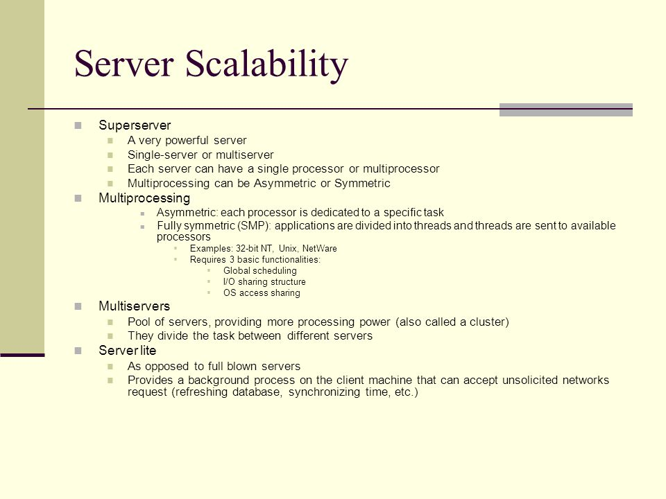 Server Scalability Superserver Multiprocessing Multiservers