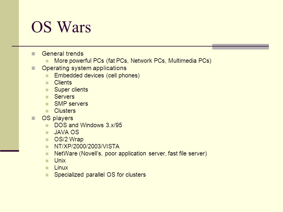 OS Wars General trends Operating system applications OS players