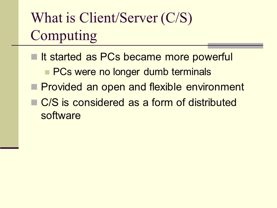 What is Client/Server (C/S) Computing