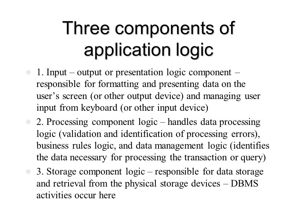 Three components of application logic
