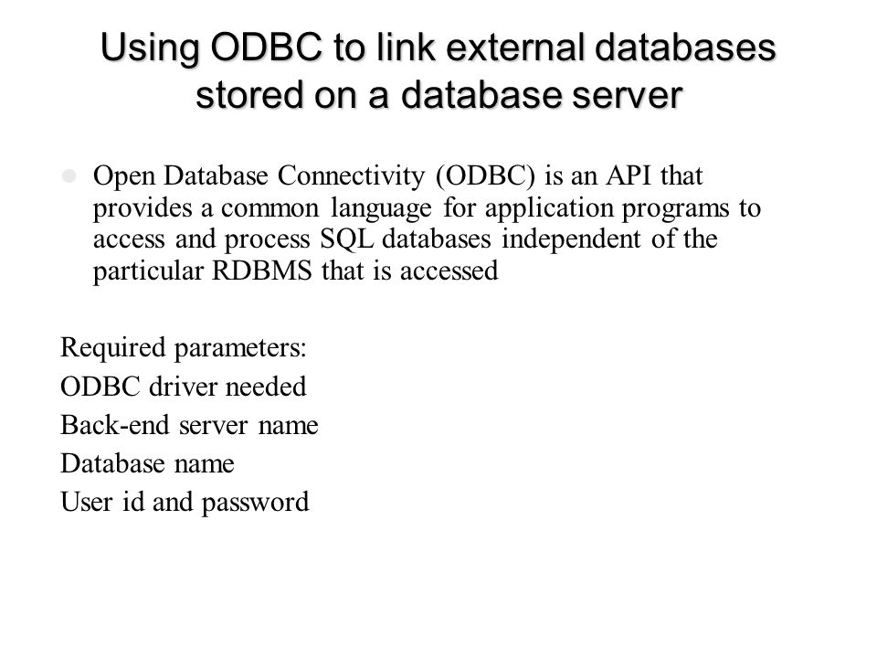 Using ODBC to link external databases stored on a database server