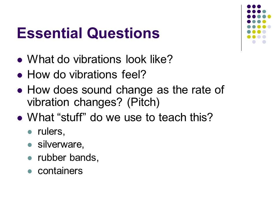 Essential Questions What do vibrations look like