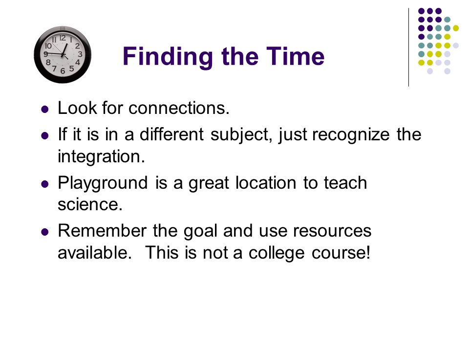 Finding the Time Look for connections.