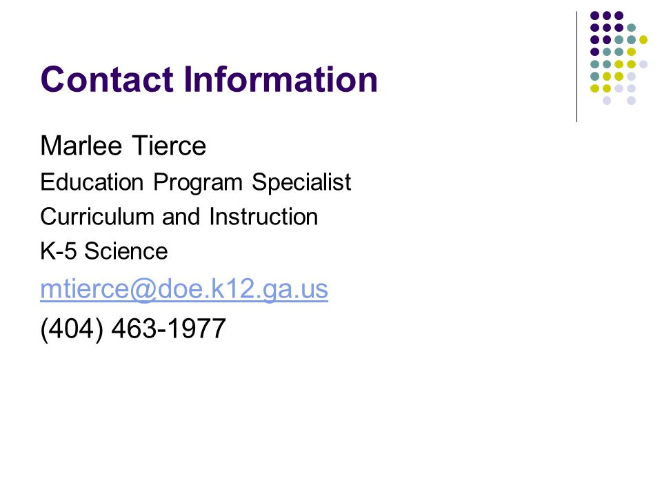 Contact Information Marlee Tierce. Education Program Specialist. Curriculum and Instruction. K-5 Science.