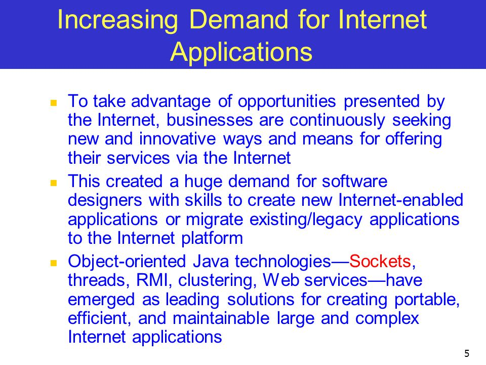 Increasing Demand for Internet Applications