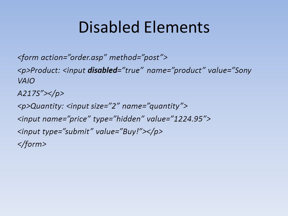 Disabled Elements <form action= order.asp method= post >