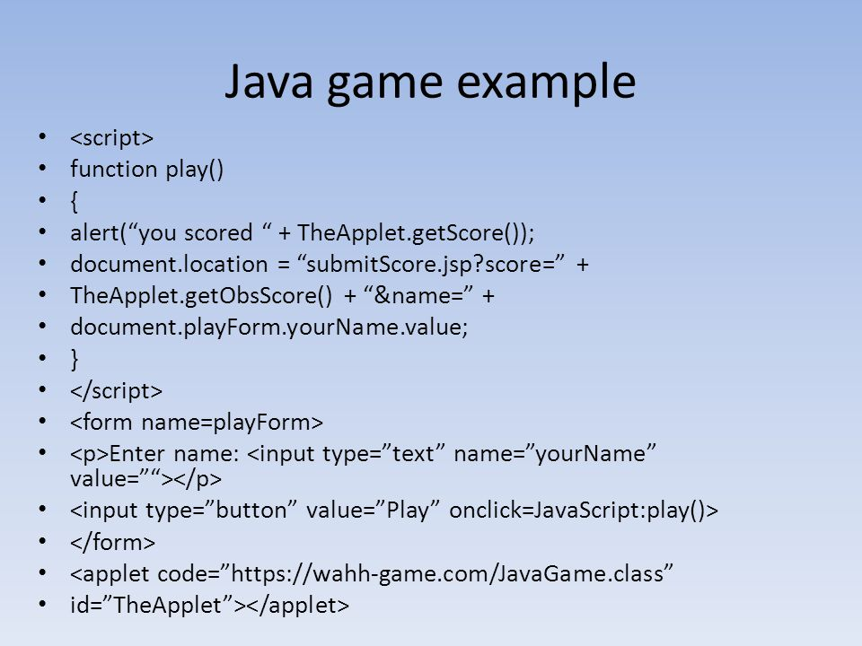 Java game example <script> function play() {